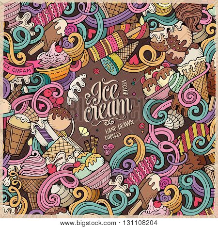 Cartoon hand-drawn doodles Ice Cream illustration. Line art colorful frame detailed, with lots of objects vector design background