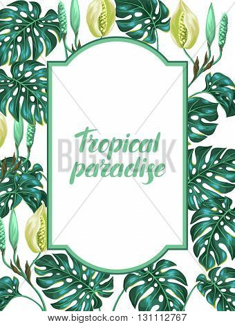 Frame with monstera leaves. Decorative image of tropical foliage and flower. Design for advertising booklets, banners, flayers, cards.