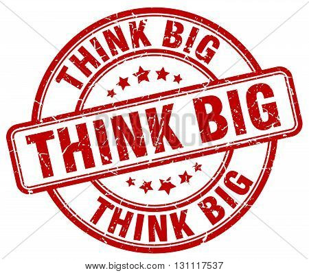 Think Big Red Grunge Round Vintage Rubber Stamp.think Big Stamp.think Big Round Stamp.think Big Grun