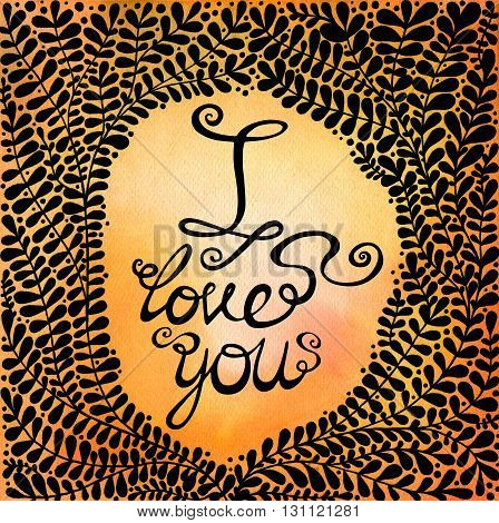 I love you. Abstract background with black beautiful branches. Floral background for invitations, covers, postcards and ect.