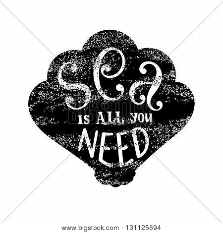 Sea is all you need - hand lettering phrase placed in the shell. Summer lettering with spindrift texture
