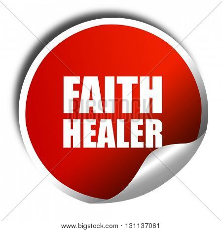 faith healer, 3D rendering, red sticker with white text