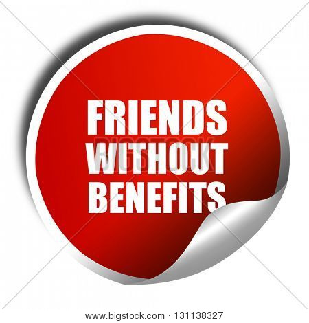 friends without benefits, 3D rendering, red sticker with white t