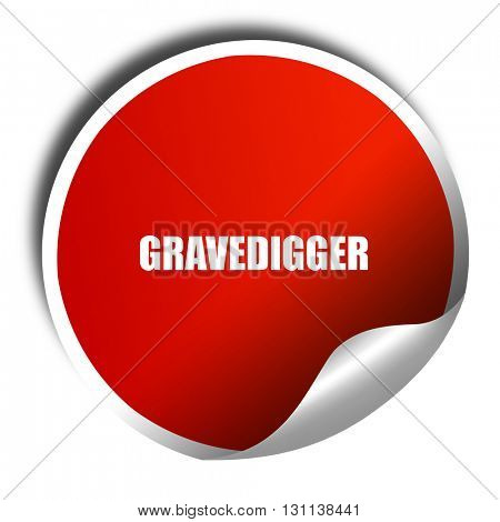 gravedigger, 3D rendering, red sticker with white text