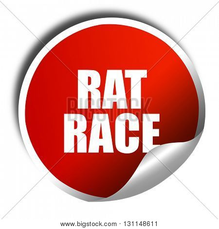 rat race, 3D rendering, red sticker with white text