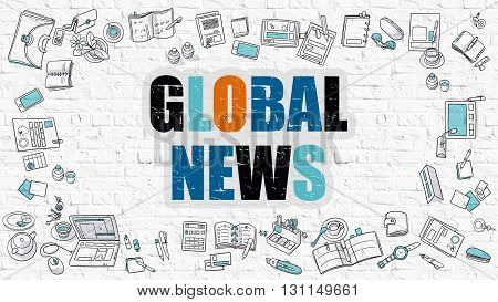 Global News. Multicolor Inscription on White Brick Wall with Doodle Icons Around. Global News Concept. Modern Style Illustration with Doodle Design Icons. Global News on White Brickwall Background.