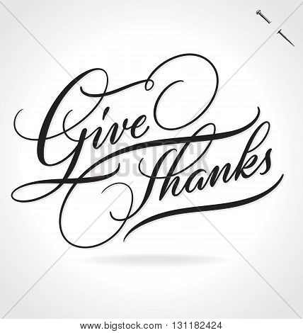 GIVE THANKS hand lettering - handmade calligraphy, vector