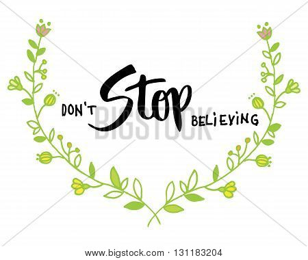 Do not stop believing hand lettering with green doodle wreath isolated on white
