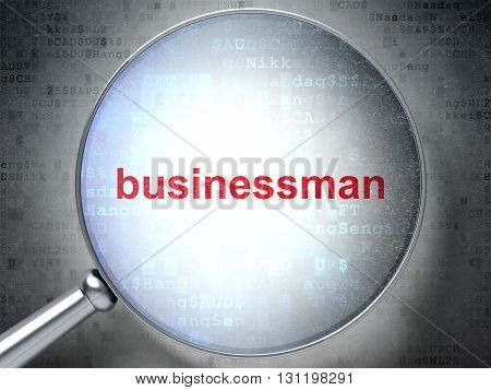 Business concept: magnifying optical glass with words Businessman on digital background, 3D rendering