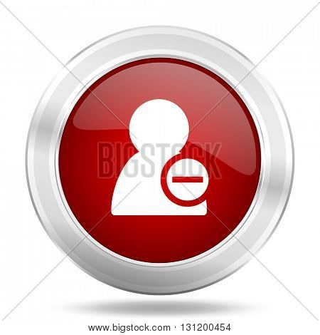 remove contact icon, red round metallic glossy button, web and mobile app design illustration