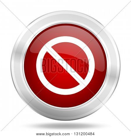 access denied icon, red round metallic glossy button, web and mobile app design illustration