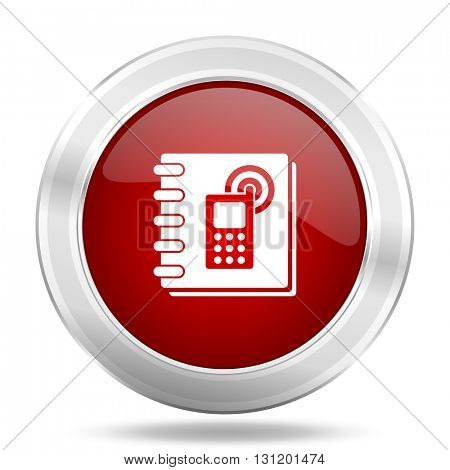 phonebook icon, red round metallic glossy button, web and mobile app design illustration
