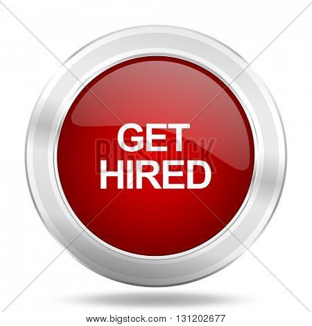 get hired icon, red round metallic glossy button, web and mobile app design illustration