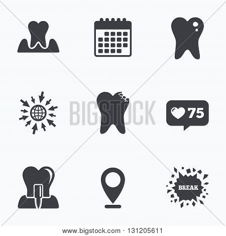 Calendar, like counter and go to web icons. Dental care icons. Caries tooth sign. Tooth endosseous implant symbol. Parodontosis gingivitis sign. Location pointer.