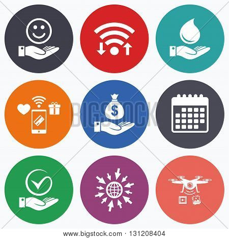 Wifi, mobile payments and drones icons. Smile and hand icon. Water drop and Tick or Check symbol. Palm holds Dollar money bag. Calendar symbol.