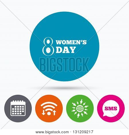 Wifi, Sms and calendar icons. 8 March Women's Day sign icon. Holiday symbol. Go to web globe.