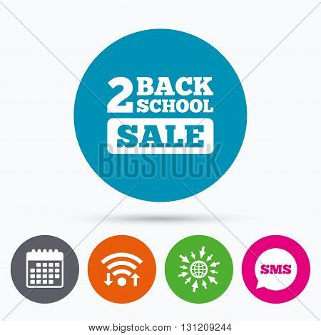 Wifi, Sms and calendar icons. Back to school sign icon. Back 2 school sale symbol. Go to web globe.
