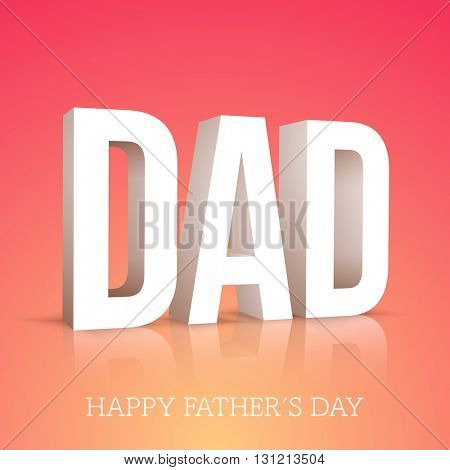 3D Text Dad on glossy background for Happy Father's Day celebration.