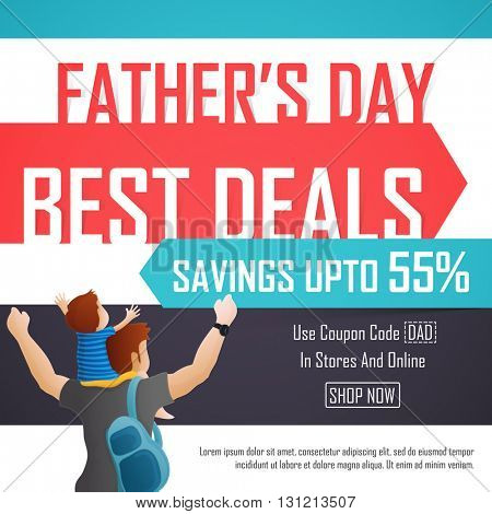 Father's Day Sale, Best Deals Sale Poster, Sale Banner, Sale Flyer, Savings upto 55%, Online Sale, Creative Sale Background with illustration of cute son sitting on his father's shoulder.