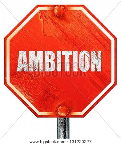 ambition, 3D rendering, a red stop sign