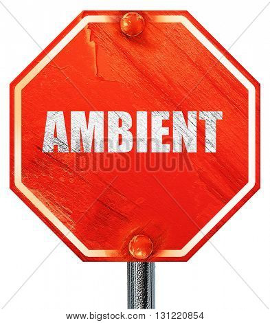ambient music, 3D rendering, a red stop sign