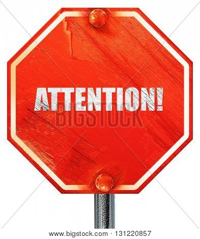 attention!, 3D rendering, a red stop sign
