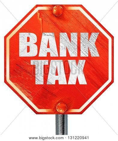 bank tax, 3D rendering, a red stop sign