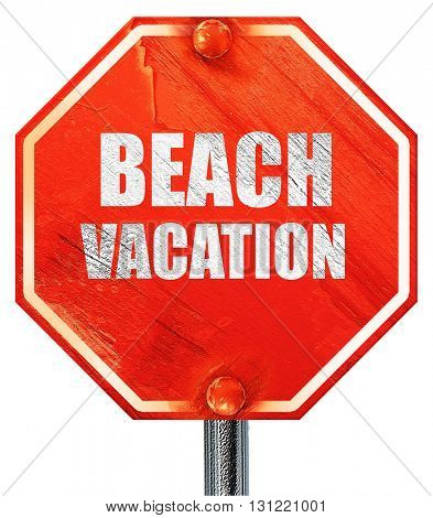 beach vacation, 3D rendering, a red stop sign