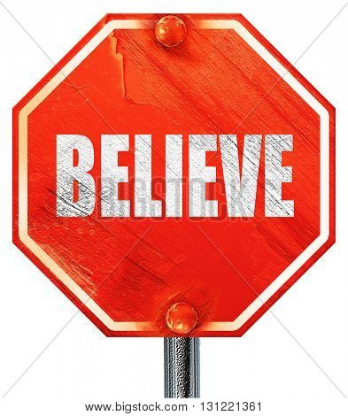 believe, 3D rendering, a red stop sign