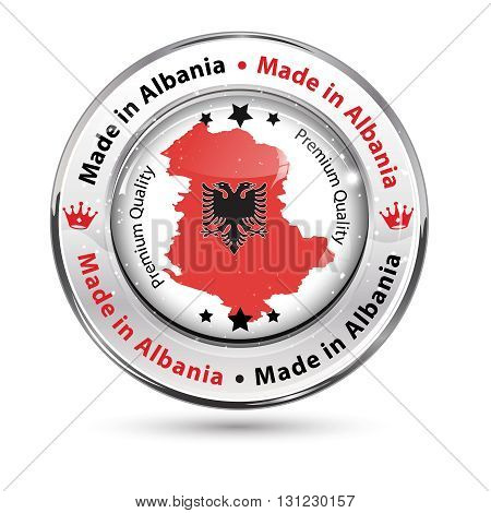 Made in Albania, Premium Quality - glossy shiny label / icon / button