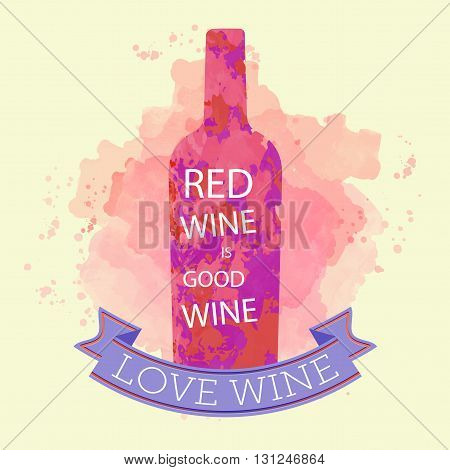 Red wine tasting and love card bottle with inscription over a colored background with water color. Digital vector image.