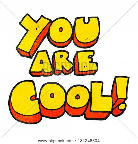 you are freehand textured cartoon cool symbol