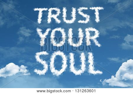Trust Your Soul cloud word with a blue sky