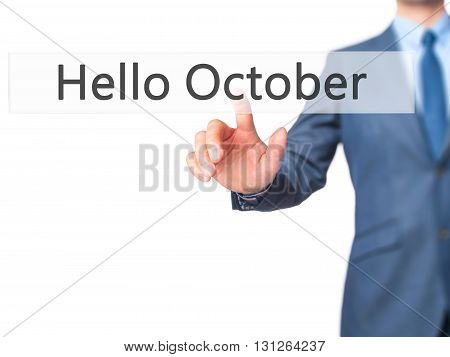 Hello October - Businessman Hand Pressing Button On Touch Screen Interface.
