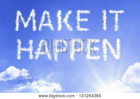 Make It Happen cloud word with a blue sky