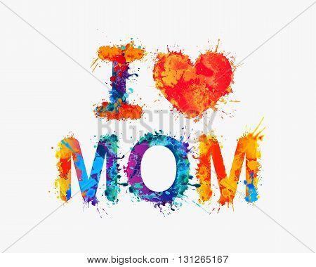I love mom. Vector watercolor splash paint