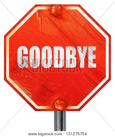goodbye, 3D rendering, a red stop sign