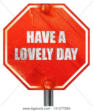 have a lovely day, 3D rendering, a red stop sign