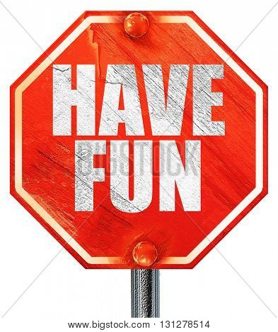 have fun, 3D rendering, a red stop sign