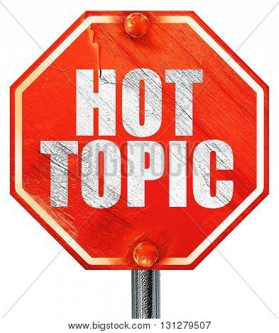 hot topic, 3D rendering, a red stop sign