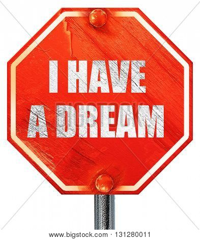 i have a dream, 3D rendering, a red stop sign