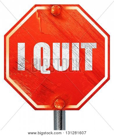 i quit, 3D rendering, a red stop sign