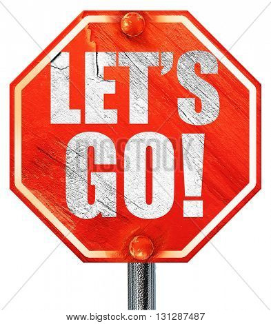let's go!, 3D rendering, a red stop sign