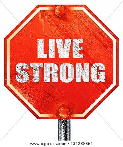 live strong, 3D rendering, a red stop sign