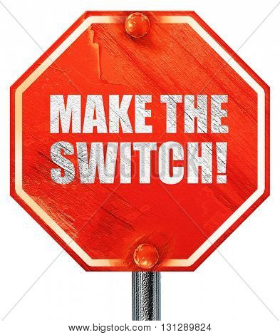 make the switch, 3D rendering, a red stop sign