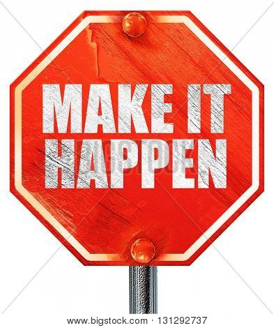 make it happen, 3D rendering, a red stop sign