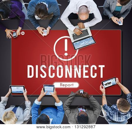 Disconnect Network Problem Technology Software Concept
