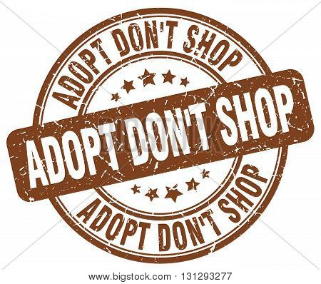 adopt don't shop brown grunge round vintage rubber stamp.adopt don't shop stamp.adopt don't shop round stamp.adopt don't shop grunge stamp.adopt don't shop.adopt don't shop vintage stamp.