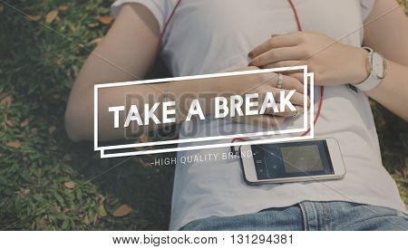 Take Break Moment Trip Relax Rest Concept