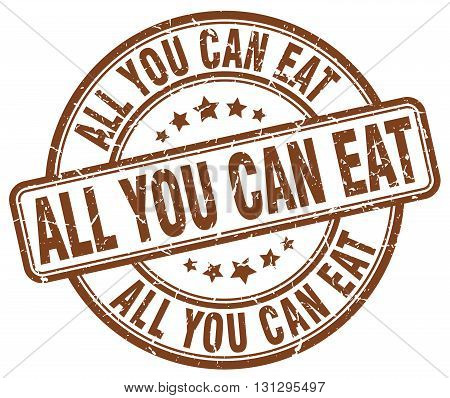 all you can eat brown grunge round vintage rubber stamp.all you can eat stamp.all you can eat round stamp.all you can eat grunge stamp.all you can eat.all you can eat vintage stamp.